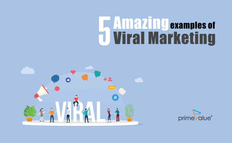 5 Amazing examples of Viral marketing