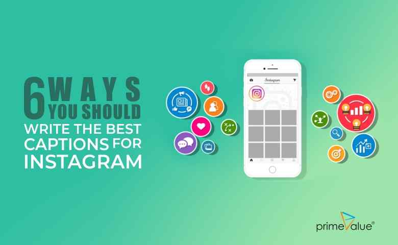 6 Ways you should write the best captions for Instagram