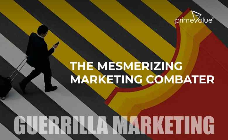 Guerrilla Marketing: The Mesmerizing Marketing Combater