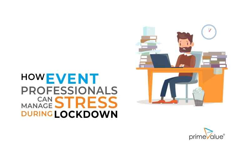 How Event Professionals Can Manage Stress during Lockdown.jpg