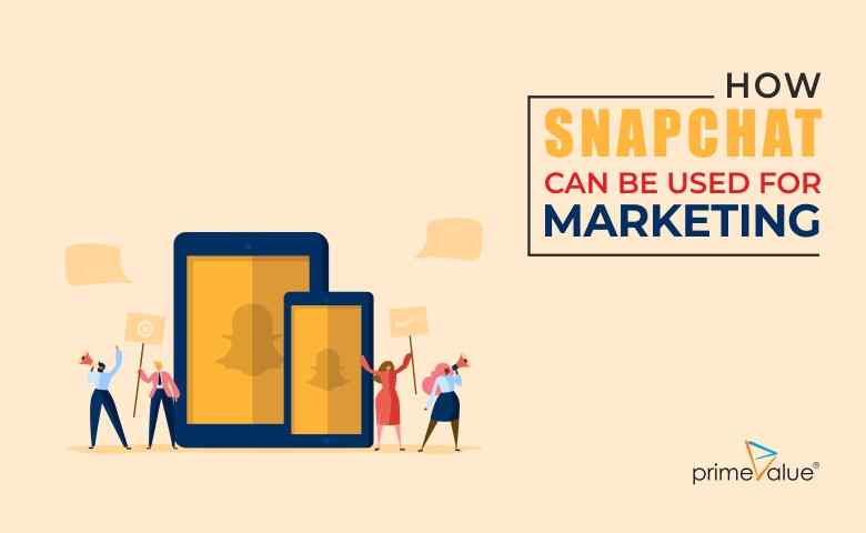 How Snapchat Can Be Used For Marketing