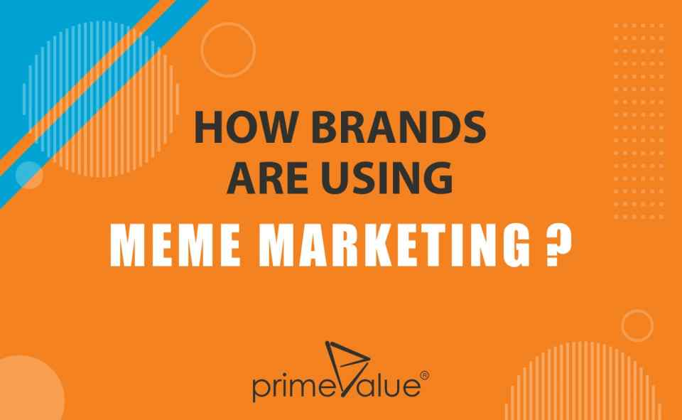 How brands are using Meme Marketing?