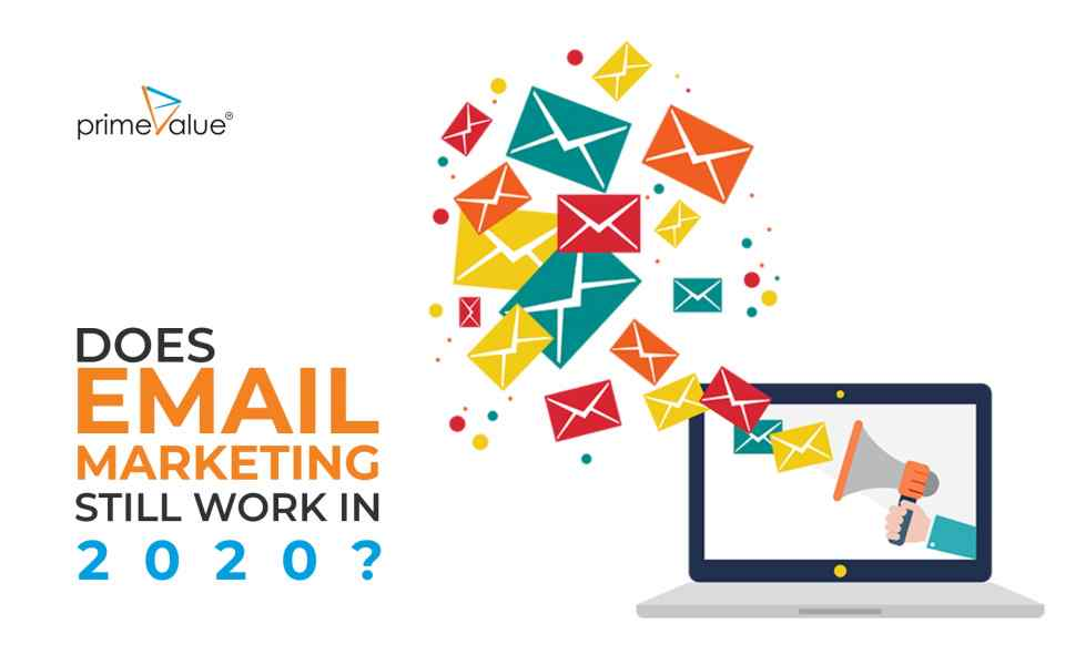 Does email marketing still works in 2020