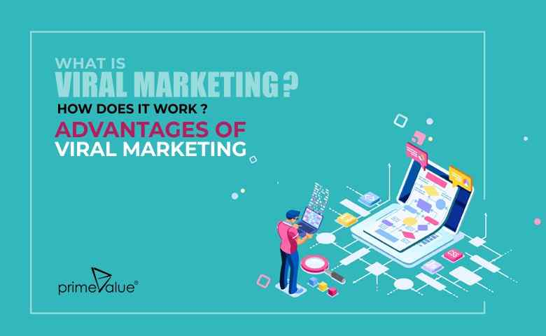 What is Viral Marketing? How does it work?Advantages of Viral Marketing