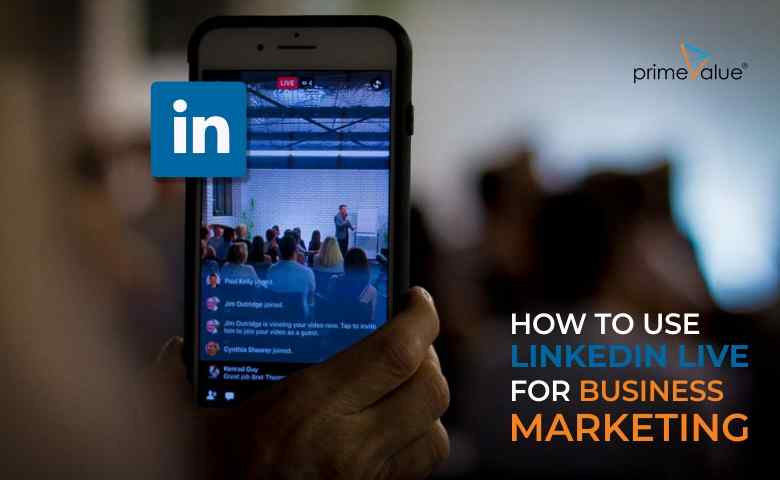 How To Use LinkedIn Live For Business Marketing